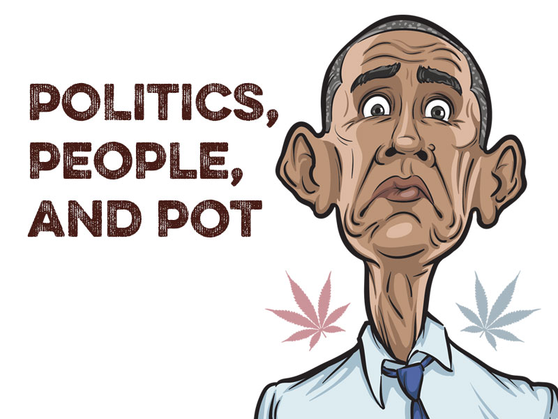 Politics, People, and Pot