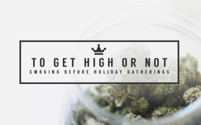 To Get High Or Not: Figuring Out Smoking Before Holiday Gatherings