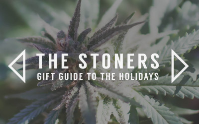 The Stoners Gift Guide to the Holiday