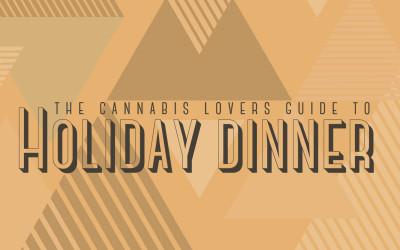 The Cannabis Lovers Guide to Holiday Dinner