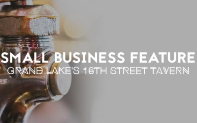 Small Business Feature – Grand Lake's 16th Street Tavern
