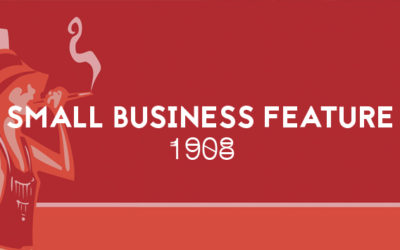 Small Business Feature – 1908