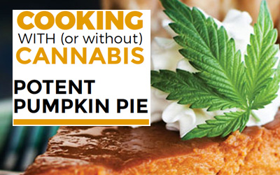 Cooking with Cannabis – Potent Pumpkin Pie