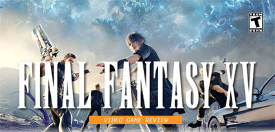 Video Game Review: Final Fantasy XV