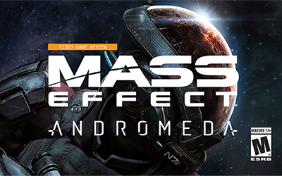 Video Game Review – Mass Effect Andromeda