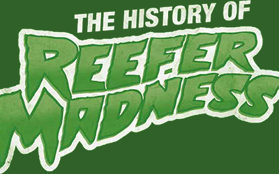 The History Of Reefer Madness