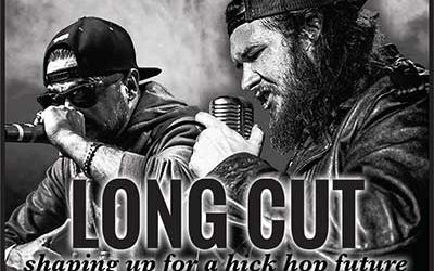 Long Cut – shaping up for a hick hop future