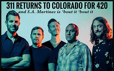 311 Returns To Colorado For 420