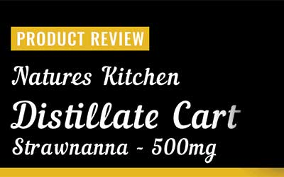 Product Review – Natures Kitchen Distillate Cartridge